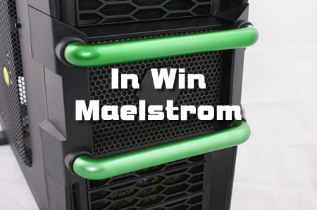 In Win Maelstrom Review
