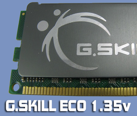 G.Skill ECO    Low-Volt DDR3