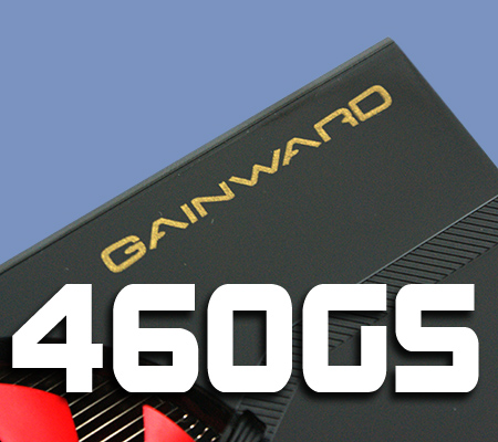 Gainward GTX460 Golden Sample Review