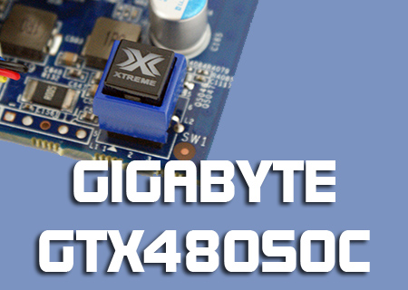 Gigabyte GTX480 SOC Review
