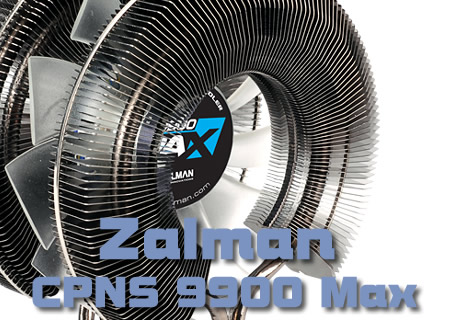 Zalman CPNS 9900 Max Heat Sink Review