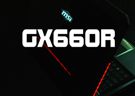 MSI GX660R Laptop Review