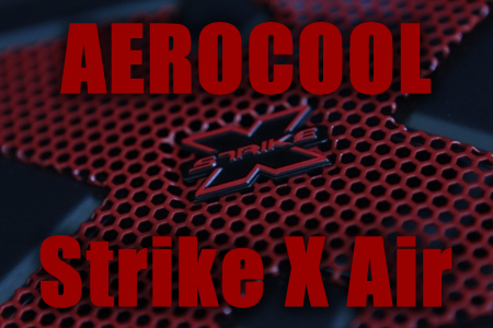 Aerocool Strike-X Air Review