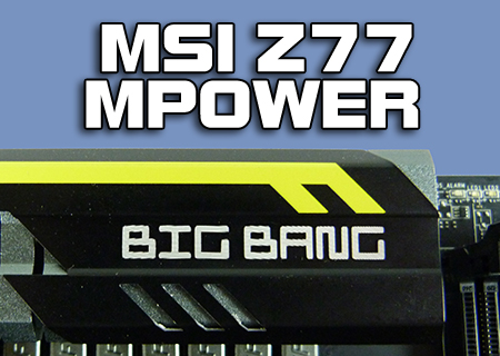 MSI Z77 MPower Review