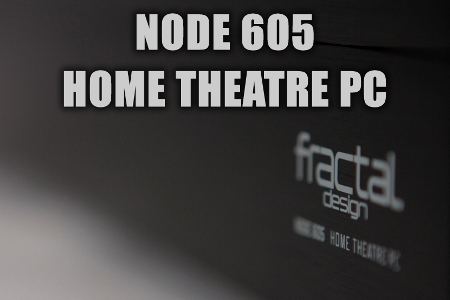 Fractal Design Node 605 HTPC Case Review