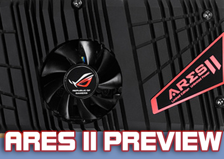 ASUS Ares II Preview