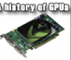 A Pictorial History of Our GPUs