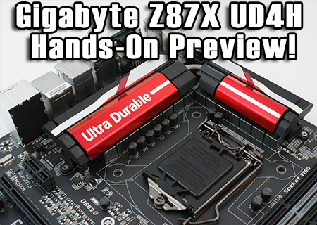 Gigabyte Z87X UD4H Hands-On Preview!