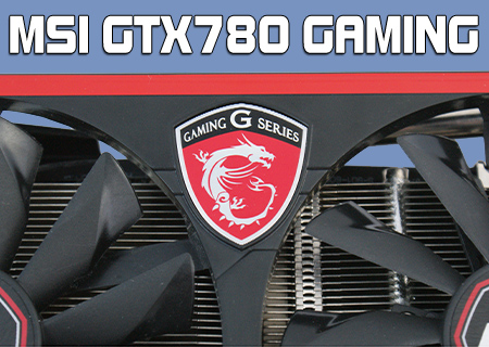 MSI GTX780 Gaming Review
