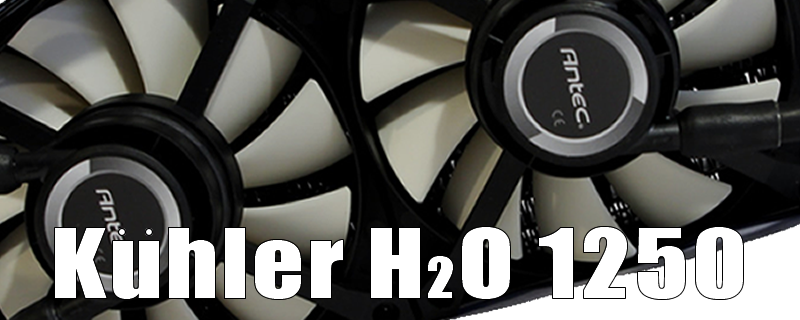 Antec Kuhler H2O 1250 Review