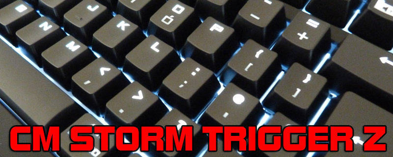 CM Storm Trigger Z Keyboard Review