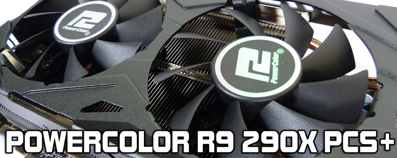 PowerColor R9 290X PCS+ Review