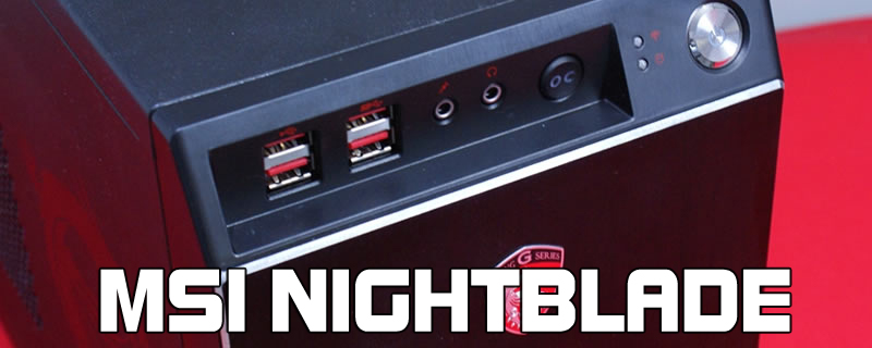 MSI Nightblade review