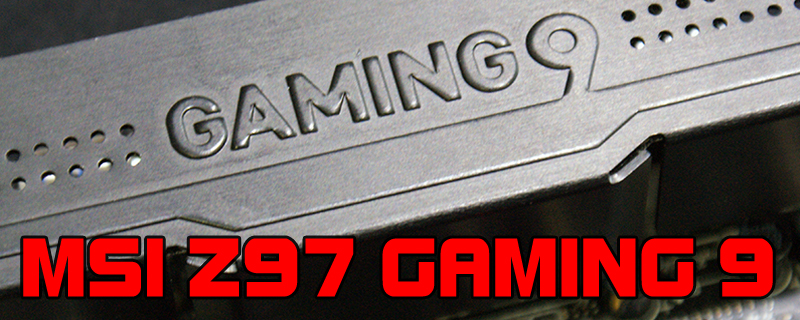 MSI Z97 Gaming 9 Review