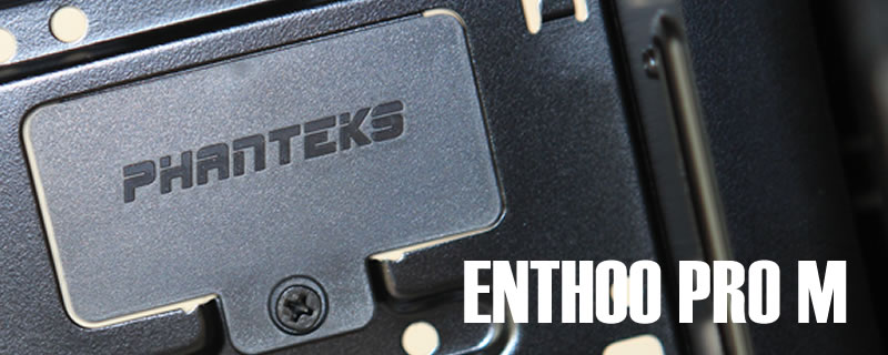 Phanteks Enthoo Pro M Review
