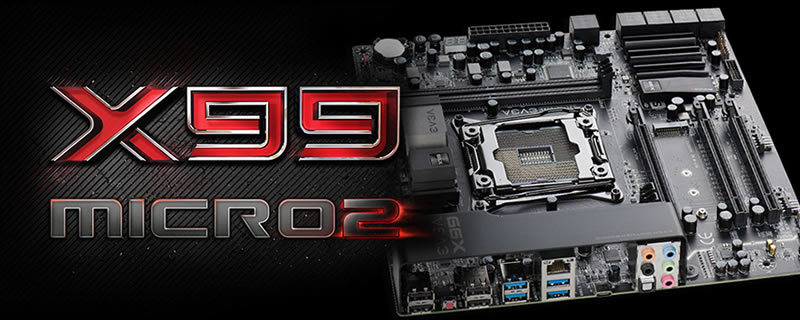 EVGA Announces the X99 Micro2 Motherboard