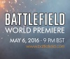 Battlefield World Premier will take place on May 6th a 9PM BST
