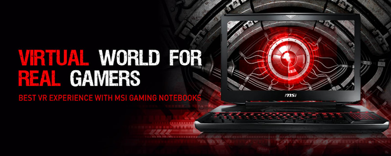 MSI become the first brand to offer Certified VR ready gaming Laptops