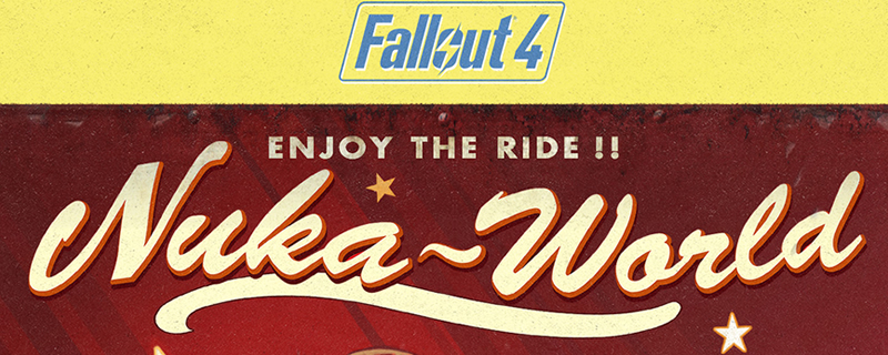 Nuka World will be the last Fallout 4 DLC