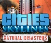Natural Disasters are coming to Cities Skylines