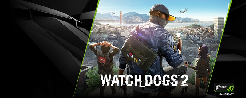 Nvidia launches their Watch Dogs 2 game bundle