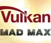 The Linux version of Mad Max now supports Vulkan