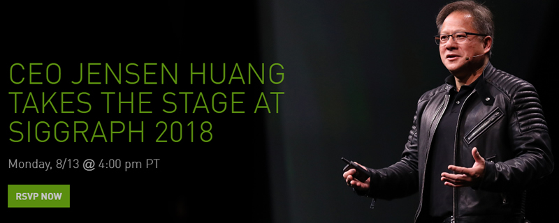Nvidia CEO JENSEN HUANG to take the stage at SIGGRAPH 2018
