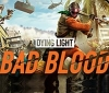 Techland releases Dying Light: Bad Blood's PC system requirements