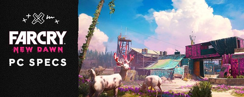 Far Cry New Dawn PC System Requirements Announced