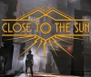 Close to the Sun, the Bioshock-like horror game, will release this May