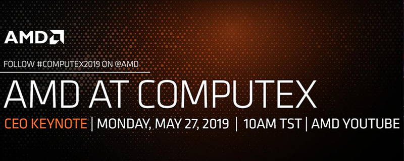 AMD confirms that their Computex 2019 keynote will be streamed on YouTube