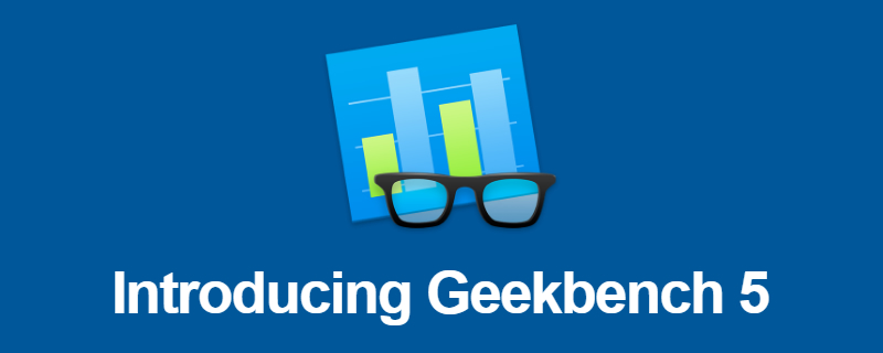 Primate Labs has officially released Geekbench 5