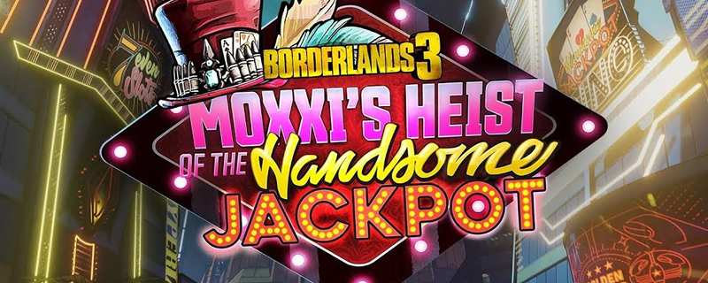 Gearbox reveals Borderlands 3's first campaign DLC - Moxxi's Heist of the Handsome Jackpot