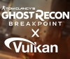 Ubisoft's bringing Vulkan support to Ghost Recon Breakpoint